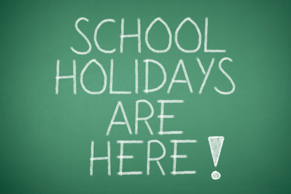 School Holidays are Here!